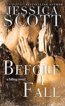 Before I Fall: A Falling Novel (English Edition) von [Scott, Jessica]