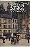Down and Out in Paris and London (Penguin Modern Classics) - George Orwell