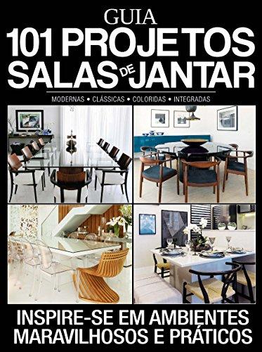 Guia 101 Projetos para Salas de Jantar Ed.01 (Portuguese Edition) por On Line Editora