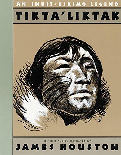 Tikta'liktak: An Inuit-Eskimo Legend by James A. Houston (1990-10-29)