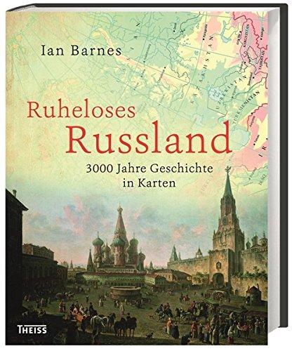 Russland-karte (Ruheloses Russland: 3000 Jahre Geschichte in Karten)