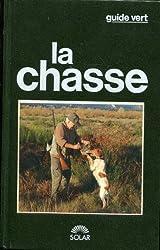 La chasse : La chasse expliquée