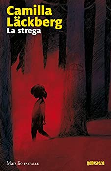 La strega (Le indagini di Erica Falck e Patrik Hedström) di [Läckberg, Camilla]