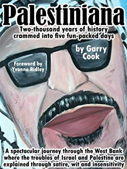 Palestiniana: Two-thousand years of history crammed into five fun-packed days by [Cook, Garry]
