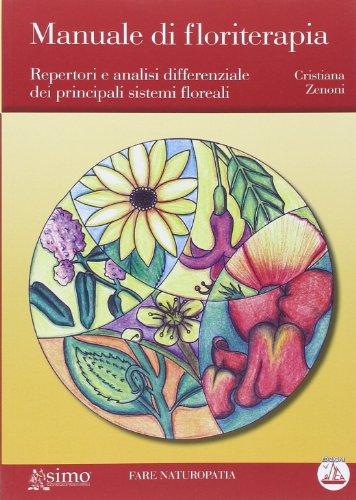 Manuale di floriterapia. repertori e analisi differenziale dei principali sistemi floreali
