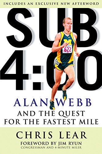 Sub 4:00: Alan Webb and the Quest for the Fastest Mile por Chris Lear