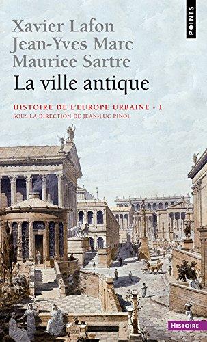 Ville Antique. Histoire de L'Europe Urbaine(la) T1