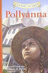 Classic Starts: Pollyanna: Retold from the Eleanor H. Porter Original