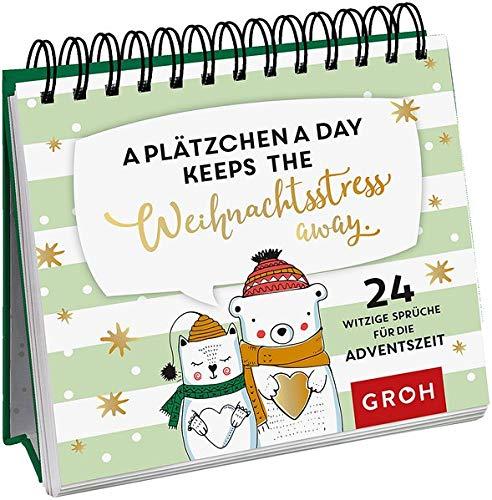 A Plätzchen a day keeps the Weihnachtsstress away.: 24 gechillte Sprüche für die Adventszeit