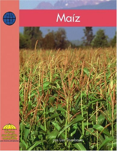 Maiz (Yellow Umbrella Books (Spanish)) por Lisa Trumbauer