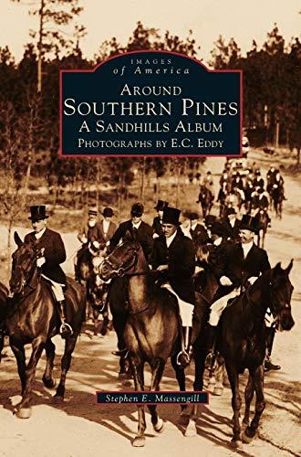Around Southern Pines: A Sandhills Album