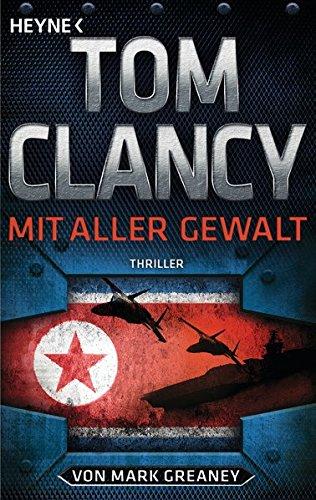 Clancy, Tom: Mit aller Gewalt