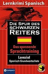 Lernziel Spanisch: Die Spur des schwarzen Reiters. Das spannende Sprachtraining