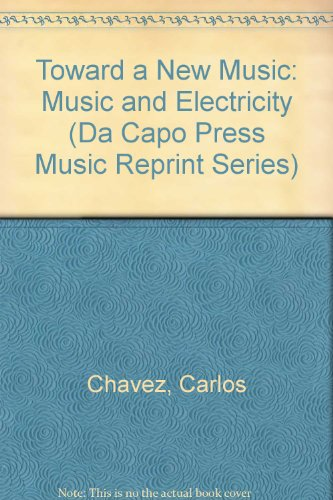 Toward a New Music: Music and Electricity (Da Capo Press Music Reprint Series)