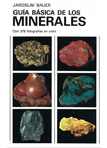 GUIA BASICA DE LOS MINERALES (GUIAS DEL NATURALISTA-ROCAS-MINERALES-PIEDRAS PRECIOSAS) por BAUER