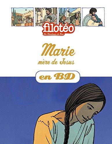 Marie, mère de Jésus, en BD: Chercheurs de Dieu (réédition)