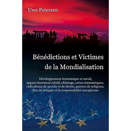 Benedictions et Victimes de la Mondialisation: Développement économique et social,  flux de réfugiés et la responsabilité européenne