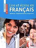 Lire et écrire en français - Méthode d'alphabétisation progressive
