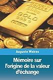 Telecharger Livres Memoire sur l origine de la valeur d echange (PDF,EPUB,MOBI) gratuits en Francaise