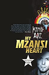 My Mzansi Heart by King Adz (2014-05-23)