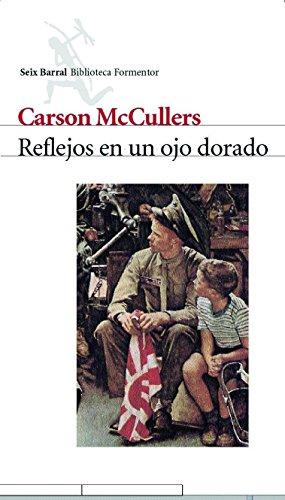 Reflejos en un ojo dorado (Biblioteca Formentor) por Carson McCullers