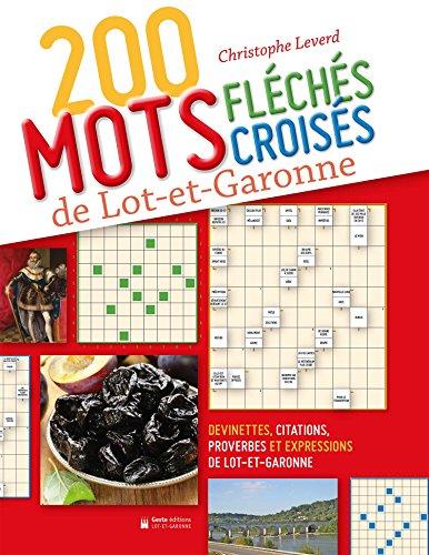 200 mots fléchés croisés de Lot-et-Garonne par Christophe Leverd