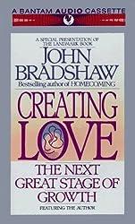 Creating Love by John Bradshaw (1992-11-01)