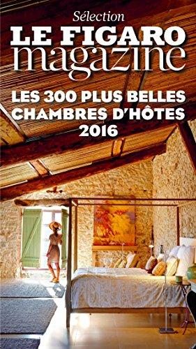 Les 300 plus belles chambres d'hôtes, 2016 par Collectif