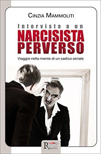 Intervista a un narcisista perverso: Viaggio nella mente di un sadico seriale