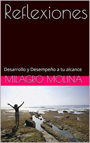 Reflexiones: Desarrollo y Desempeño a tu alcance por MILAGRO MOLINA
