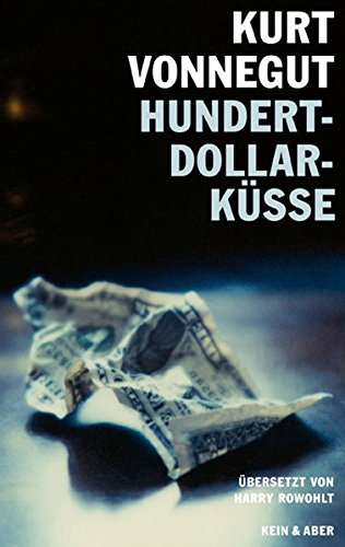 Hundert-Dollar-Küsse: Sechzehn unveröffentlichte Geschichten (1-dollar-shorts)