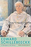 Edward Schillebeeckx: A Theologian in His History : A Chatholic Theology of Culture (1914-1965)