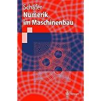 Numerik im Maschinenbau (Springer-Lehrbuch) (German Edition)