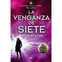Legados Lorien 5: La venganza de Siete (Los legados de Lorien)