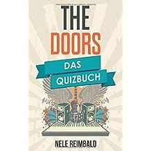 The Doors: Das Quizbuch von Jim Morrison über Ray Manzarek bis Light my Fire