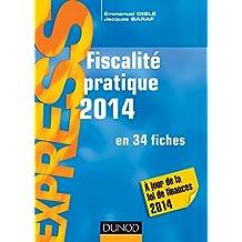 Fiscalité pratique 2014 - 19e éd. - en 34 fiches