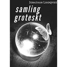 Samling groteskt (Swedish Edition)