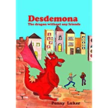 Desdemona: The Dragon Without Any Friends
