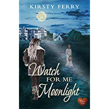 Watch For Me By Moonlight (Choc Lit) (Hartsford Mysteries Book 1)