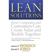 Lean Solutions: How Companies and Customers Can Create Value and Wealth Together by Daniel T. Jones (4-Jun-2007) Paperback