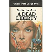 A Dead Liberty by Catherine Aird (1987-01-05)