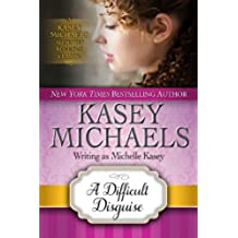 A Difficult Disguise (Kasey Michaels Alphabet Regency Romance Book 15) (English Edition)
