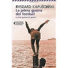 La prima guerra del football e altre guerre di poveri