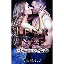 Lie for Love - veränderte Liebe (Teil 3)