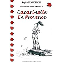 Cacarinette En Provence (French Edition) by Franceschi, Regine (2013) Paperback