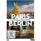Paris - Berlin: Nachbarschaftsgeschichten