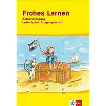 Frohes Lernen / Schreiblehrgang - Lateinische Ausgangsschrift 1. Schuljahr