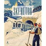 Ski Rétro - Affiches publicitaires de l'Age d'Or des Sports d'Hiver