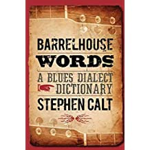 [Barrelhouse Words: A Blues Dialect Dictionary] (By: Stephen Calt) [published: October, 2009]
