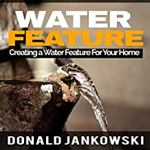 Water Feature: Creating a Water Feature for Your Home